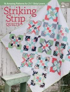 "STRIKING STRIP QUILTS - PATTERNS FOR 2 1/2"" STRIP LOVERS - A"