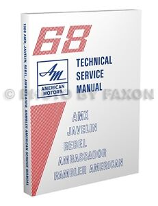 1968 AMC Repair Shop Manual AMX Javelin Rambler Rebel Ambassador American 68