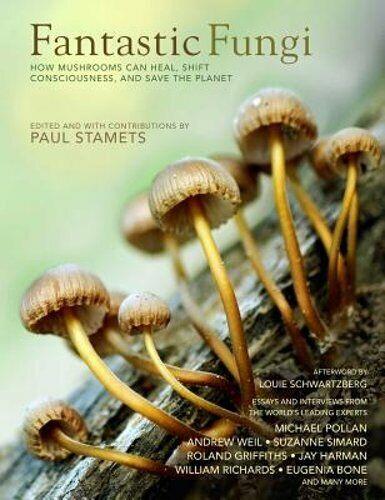 Fantastic Fungi: Expanding Consciousness, Alternative Healing, Environmental