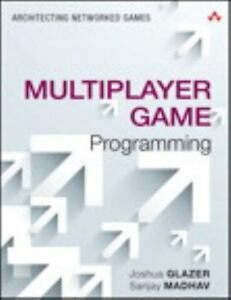 NEW - Multiplayer Game Programming: Architecting Networked G