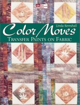 Color Moves: Transfer Paints on Fabric by Kemshall, Linda Book The Fast Free for sale  Shipping to India