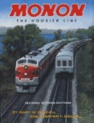 Monon, Revised Second Edition: The Hoosier Line by Gary W