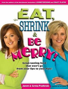 EAT, SHRINK & BE MERRY by Janet & Greta Podleski