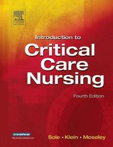 Introduction To Critical Care Nursing By Mary Lou Sole, Marthe J. Moseley And... - $10.00
