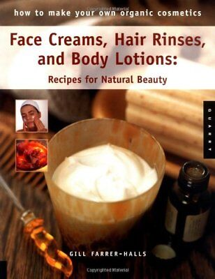 How to Make Your Own Organic Cosmetics: Face Masks, Hair Rinses & Body Lotion… for sale  Shipping to India