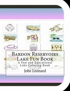 Bardon Reservoirs Lake Fun Book Fun Educational Lake Color by Leonard Jobe