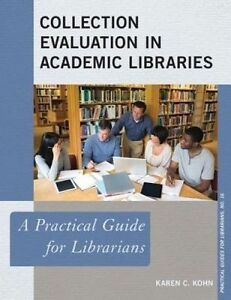 USED (LN) Collection Evaluation in Academic Libraries: A Practical Guide for Lib