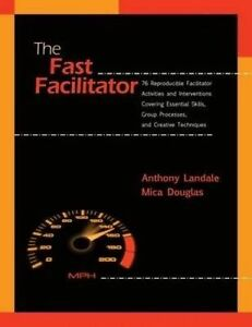 The Fast Facilitator 76 Reproducible Facilitator Activities  by Landale Anthony