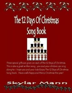 The 12 Days of Christmas Song Book by Mann, Skylar -Paperback