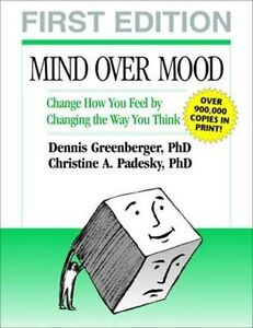 Mind Over Mood: Change How You Feel By Changing the Way You Thi .9780898621280