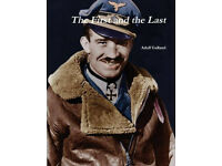 The First and the Last: Written by Adolf Galland