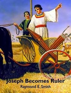 Joseph Become a Ruler by Smith, Raymond E. -Paperback