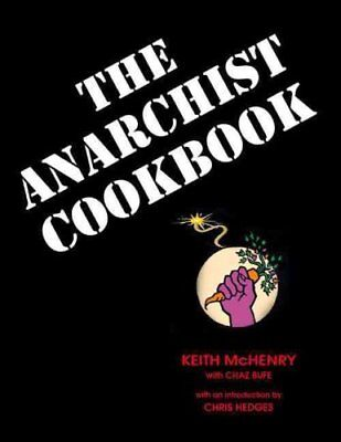 The Anarchist Cookbook By Chaz Bufe And Keith Mchenry  2015  Paperback