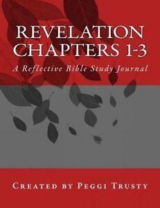 Revelation, Chapters 1-3: A Reflective Bible Study Journal by Trusty, Peggi