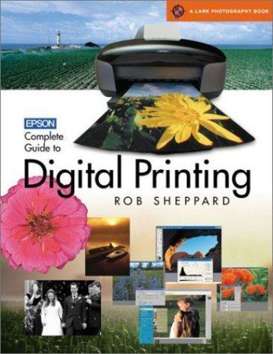 Epson Complete Guide to Digital Printing (A Lark Photography Book)-ExLibrary 1