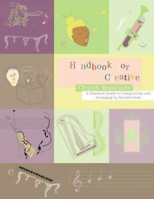 Handbook for Creative Church Musicians: A Practical Guide to Composition and Arr