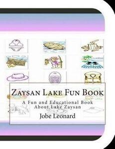 Zaysan Lake Fun Book Fun Educational Book about Lake Zaysa by Leonard Jobe
