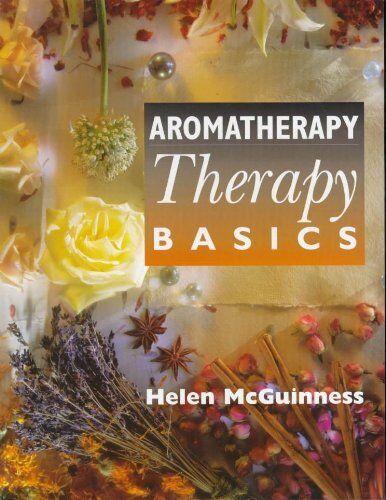 Aromatherapy; therapy basics: Beauty Therapy Basics,Helen McGuinness