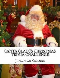 Santa Claus's Christmas Trivia Challenge 100 Questions about by Ozanne Jonathan