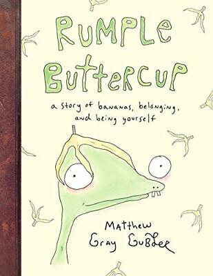 Rumple Buttercup: A story of bananas be by Matthew Gray Gubler New Hardback Book