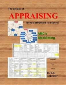 The Decline of Appraising from a Profession to a Fiasco by Appraiser, R. E.