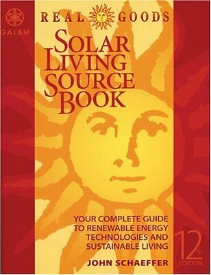 Real Goods Solar Living Sourcebook 12Th Edition  T
