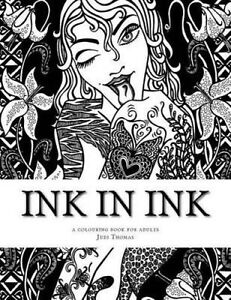 Ink in Ink: A Tattoo Inspired Adult Colouring Book by Thomas, Judi -Paperback