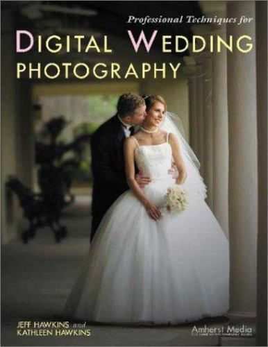 Professional Techniques for Digital Wedding Photography 1