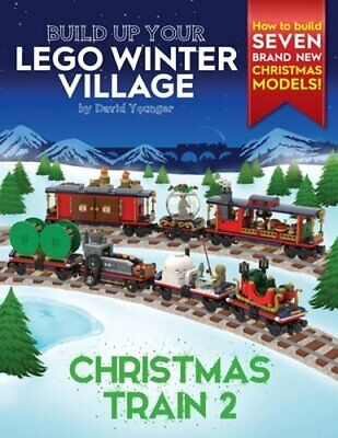 Build Up Your LEGO Winter Village: Christmas Train 2 by David Younger: New