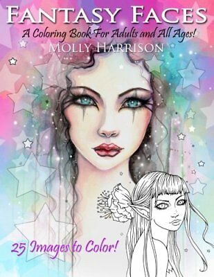 Fantasy Faces Adult Coloring Book 25 Fantasy Illustrations by Molly Harrison