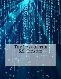 The Loss of the S.S. Titanic by Beesley, Lawrence -Paperback
