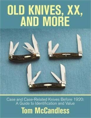"""OLD KNIVES, XX AND MORE, CASE AND CASE RELATED KNIVES BEFORE 1920 """"PRICE GUIDE"""""""