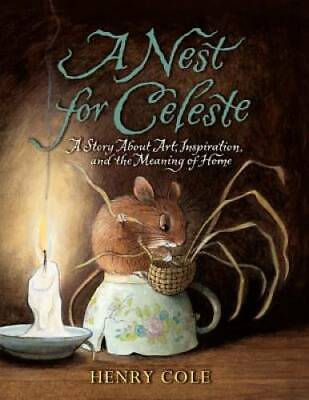 A Nest for Celeste: A Story About Art, Inspiration, and the Me - ACCEPTABLE