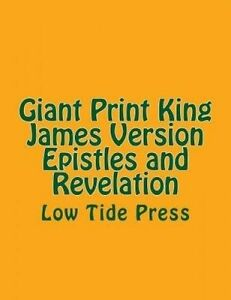 Giant Print King James Version Epistles and Revelation: Low Tide  by Authorized