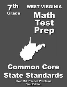 West Virginia 7th Grade Math Test Prep Common Core Learning Stan by Treasures Te