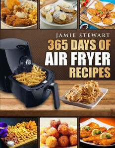 365 Days of Air Fryer Recipes : Quick and Easy Recipes to Fr