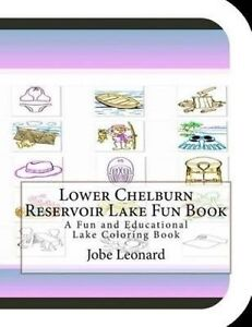Lower Chelburn Reservoir Lake Fun Book Fun Educational Lak by Leonard Jobe