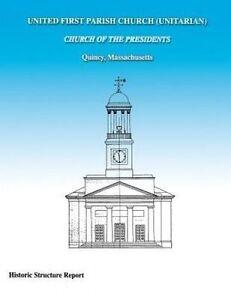 United First Parish Church (Unitarian) Church of the Presidents Historic Structu