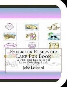 Eyebrook Reservoir Lake Fun Book Fun Educational Lake Colo by Leonard Jobe
