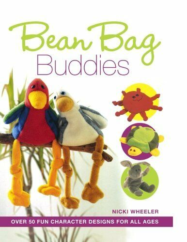 Bean Bag Buddies: Over 50 Character Designs to Make for All the Family,Nicki Wh