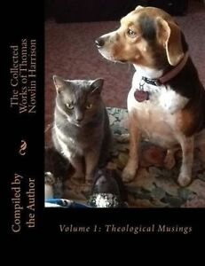 The Collected Works Thomas Nowlin Harrison Vol  1 Theologi by Harrison Rev Thoma