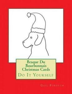 Braque Du Bourbonnais Christmas Cards: Do It Yourself by Forsyth, Gail