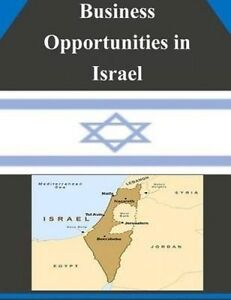 Business Opportunities in Israel by U. S. Department of Commerce -Paperback