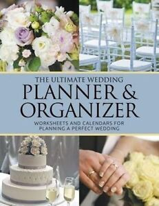 The Ultimate Wedding Planner Amp Organizer Worksheets And Calendar By Blake Dale