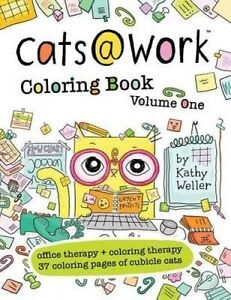 Cats@work Coloring Book Vol 1 Coloring Therapy + Office Therapy by Weller Kathy