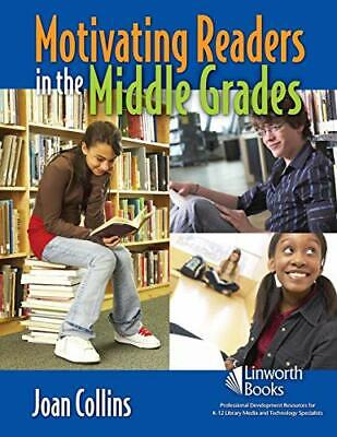 Motivating Readers in the Middle Grades, Collins, Joan 9781586832971 -