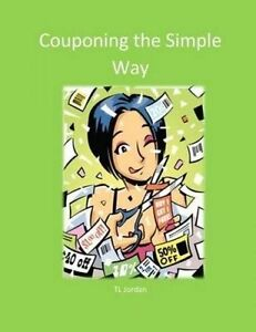 Couponing the Simple Way by Jordan, Tl -Paperback