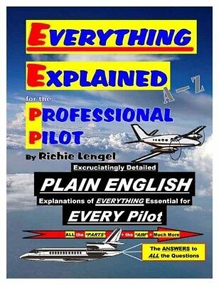 EVERYTHING EXPLAINED FOR THE PROFESSIONAL PILOT NEW - FREE & FAST SHIP IN USA