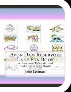 Avon Dam Reservoir Lake Fun Book Fun Educational Lake Colo by Leonard Jobe