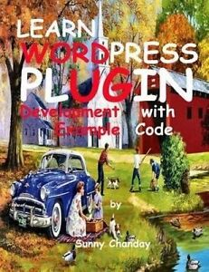 Learn Wordpress Plugin Development with Example Code by Chanday, Sunny